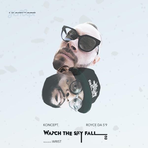 Watch the Sky Fall 2 (feat. Royce Da 5'9