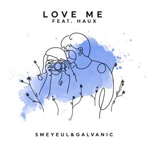 Love Me (feat. Haux) - Single