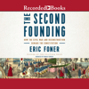 Eric Foner - The Second Founding: How the Civil War and Reconstruction Remade the Constitution  artwork