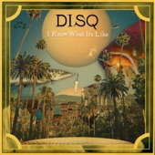 Disq - I Know What It's Like