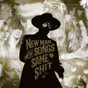 Me and That Man - New Man, New Songs, Same Shit. Vol. 1