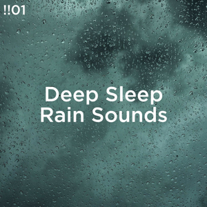 Rain Sounds & Rain for Deep Sleep - !!#01 Deep Sleep Rain Sounds