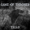 Trias - Game of Thrones artwork