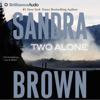 Sandra Brown - Two Alone (Abridged)  artwork