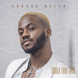 Korede Bello - Table for Two - EP