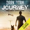 Thomas A. Watson - Dark Titan Journey: Sanctioned Catastrophe, Book 1 (Unabridged)  artwork