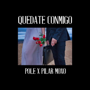 Pole - Quédate conmigo feat. Pilar Moxó