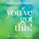 Margie Warrell - You've Got This: The Life-Changing Power of Trusting Yourself