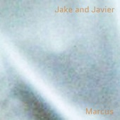 Jake and Javier - Marcus