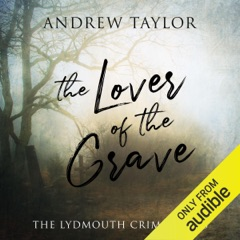 The Lover of the Grave: Lydmouth, Book 3 (Unabridged)