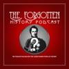 The Forgotten- History Podcast