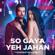 "download lagu So Gaya Yeh Jahan (From ""Bypass Road"") - Nitin Mukesh, Jubin Nautiyal, Saloni Thakkar & Raaj Aashoo mp3"