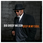 Big Daddy Wilson - Tripping on You