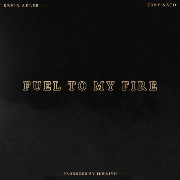 Fuel to My Fire (feat. Joey Nato) - Single