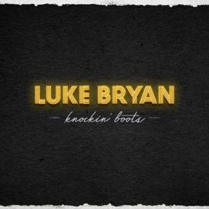 Knockin' Boots - Luke Bryan