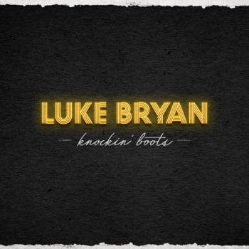 Luke Bryan Knockin' Boots - Luke Bryan song lyrics