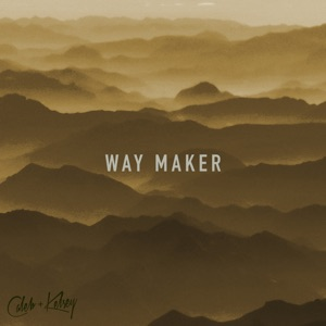 Caleb and Kelsey - Way Maker