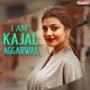 Iam Kajal Aggarwal