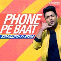 Phone Pe Baat-Siddharth Slathia