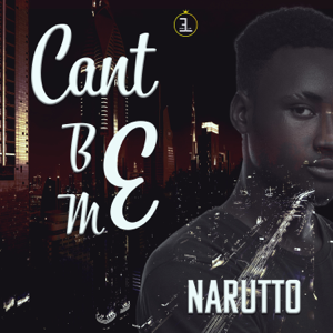 Narutto - Cant Be Me