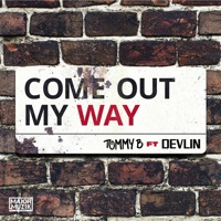 Come Out My Way (feat. Devlin) - Single Mp3 Download
