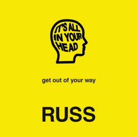 IT'S ALL IN YOUR HEAD - . Russ mp3 download
