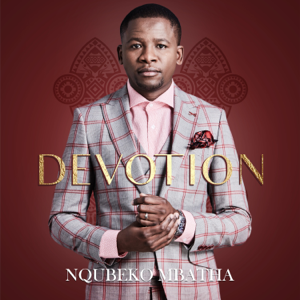 Nqubeko Mbatha - Devotion