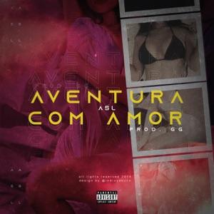 ASL - Aventura Com Amor