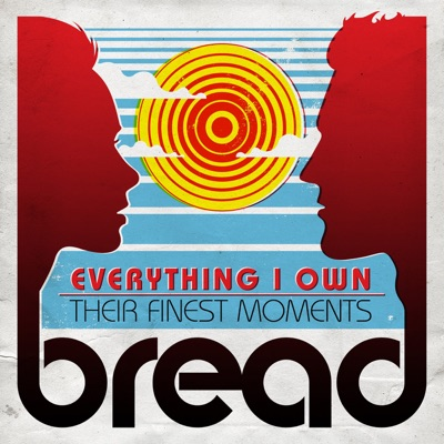 Everything I Own: Their Finest Moments - Bread