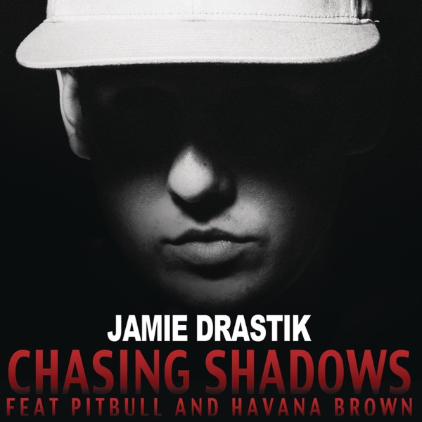 Chasing Shadows (feat. Pitbull & Havana Brown) - Single