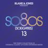 Blank & Jones - So80S (So Eighties), Vol. 13 [Presented by Blank & Jones] Grafik
