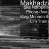 Makhadzi - Ska Ndropela Phone (feat. King Monada & Lim Train) artwork
