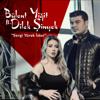 Bülent Yiğit - Sevgi Yürek İster (feat. Dilek Şimşek) artwork