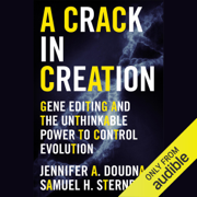 A Crack in Creation: Gene Editing and the Unthinkable Power to Control Evolution (Unabridged)