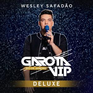 Wesley Safadão - Garota Vip Rio de Janeiro (Deluxe) (ao Vivo)