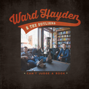 Ward Hayden & the Outliers - Can't Judge a Book