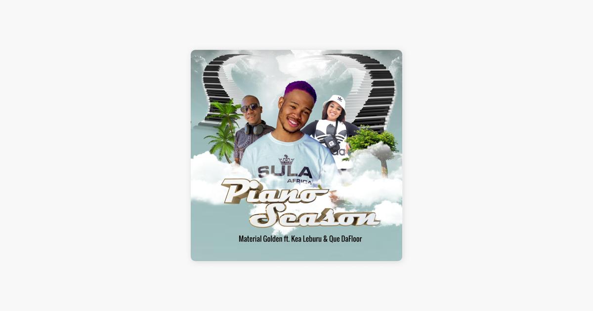 Piano Season Feat Kea Leburu Que Dafloor Single By Material Golden On Apple Music