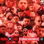 Murda & Ezhel - Bi Sonraki Hayatımda Gel