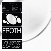 Froth - John Peel Slowly