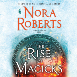 The Rise of Magicks: Chronicles of The One, Book 3 (Unabridged) - Nora Roberts MP3 Download