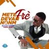 Mete Fre Devan Nonm (Blessed Edition)