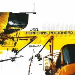 VSQ Performs Radiohead: Enigmatic