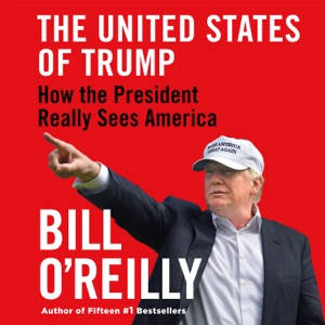 The United States of Trump - Bill O'Reilly audiobook, mp3