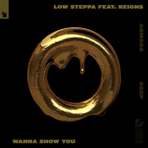 Low Steppa - Wanna Show You feat. Reigns
