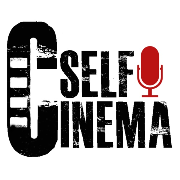 CinemaSelf Podcast