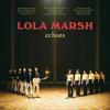 Lola Marsh - Echoes artwork