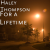 Haley Thompson - For a Lifetime  artwork