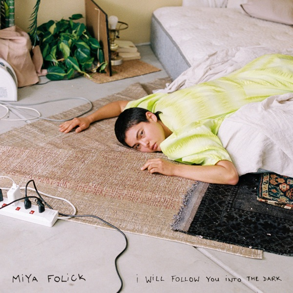 Miya Folick I Will Follow You Into The Dark