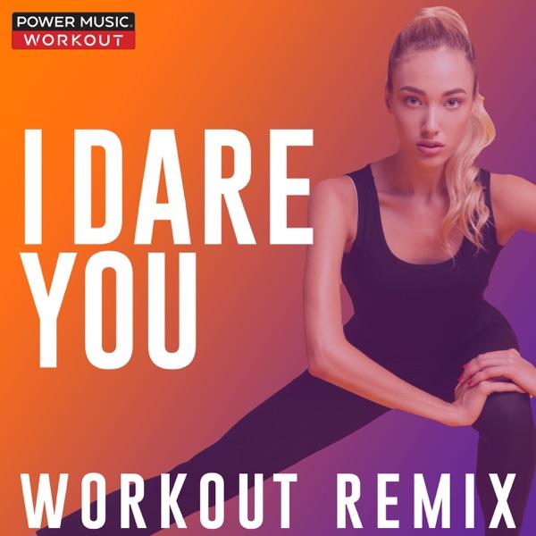 I Dare You (Workout Remix) - Single