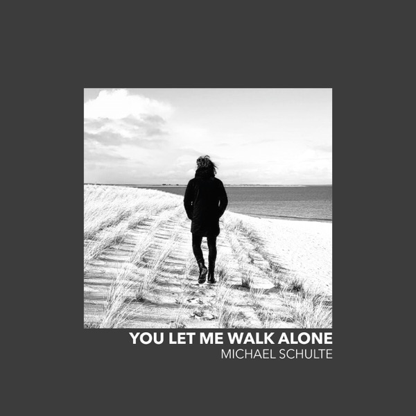 Michael Schulte mit You Let Me Walk Alone